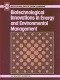 Biotechnological Innovations in Energy and Environmental Management 9780750606158