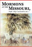 Mormons at the Missouri, Richard E. Bennett, 0806136154