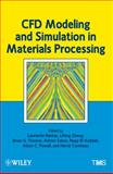 CFD Modeling and Simulation in Materials Processing, , 111829615X