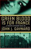 Green Blood Is for France, John Gaynard, 1479276154