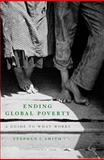 Ending Global Poverty : A Guide to What Works, Smith, Stephen C., 0230606156