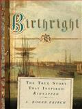 Birthright, A. Roger Ekirch, 0393066150