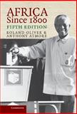 Africa Since 1800, Oliver, Roland and Atmore, Anthony, 0521836158