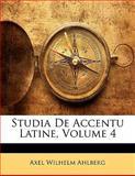 Studia de Accentu Latine, Axel Wilhelm Ahlberg, 1141266156