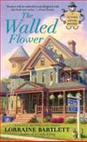 The Walled Flower, Lorraine Bartlett, 0425246167