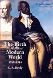 The Birth of the Modern World, 1780-1914 : Global Connections and Comparisons, Bayly, C. A., 0631236163