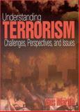 Understanding Terrorism : Challenges, Perspectives, and Issues, Martin, Gus and Martin, Clarence, 076192616X