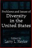 Problems and Issues of Diversity in the United States, Larry L. Naylor, 0897896165