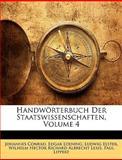 Handwörterbuch der Staatswissenschaften, Johannes Conrad and Edgar Loening, 1147886164