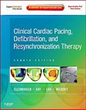 Clinical Cardiac Pacing, Defibrillation and Resynchronization Therapy : Expert Consult Premium Edition - Enhanced Online Features and Print, Ellenbogen, Kenneth A. and Wilkoff, Bruce L., 1437716164