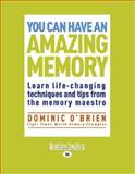 You Can Have an Amazing Memory, Dominic O'Brien, 145966616X