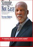 Simple Not Easy, Terrence J. Roberts, 1935166166
