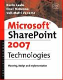 Microsoft SharePoint 2007 Technologies : Planning, Design and Implementation, Laahs, Kevin and McKenna, Emer, 0123736161