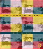 Digital Labour and Karl Marx, Fuchs, Christian, 0415716160