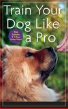 Train Your Dog Like a Pro, Donaldson, Jean, 0470616164