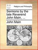 Sermons by the Late Reverend John Main, John Main, 1140776169