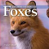 Exploring the World of Foxes, Tracy C. Read, 1554076161