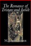 The Romance of Tristan and Iseult, BTdier, M. and Bedier, M., 1598186167