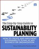 The Step-By-Step Guide to Sustainability Planning : How to Create and Implement Sustainability Plans in Any Business or Organization, Hitchcock, Darcy E. and Willard, Marsha L., 1844076164