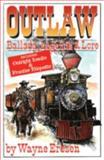 Outlaw Ballads, Legends and Lore, Wayne Erbsen, 1883206162