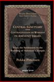 Central Sanctuary and Centralization of Worship in Ancient Israel : From the Settlement to the Building of Solomon's Temple, Pitkanen, Pekka, 1931956162