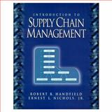 Introduction to Supply Chain Management, Handfield, Robert B. and Nichols, Ernest L., Jr., 0136216161