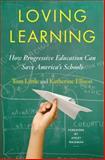 Loving Learning, Katherine Ellison and Tom Little, 0393246167