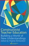 Constructivist Teacher Education : Building a World of New Understandings, , 0750706163
