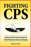 Fighting CPS, Deborah K. Frontiera, 0980006163
