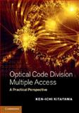 Optical Code Division Multiple Access : A Practical Perspective, Kitayama, Ken-Ichi, 1107026164