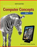 Computer Concepts : Illustrated Brief, Oja, Dan and Parsons, June Jamrich, 1133526160