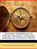 Versions Nordiques du Fabliau Français le Mantel Mautaillié, Gustaf Cederschild and Gustaf Cederschiöld, 1148166165