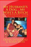 My Husband's a Dog... My Wife's a Bitch, Devin DeVasquez and Ronn Moss, 1481186167