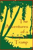 The Adventures of a Tropical Tramp, Harry L. Foster, 1929516169