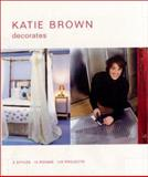 Katie Brown Decorates, Katie Brown, 0062716166