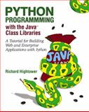 Python Programming with the Java Class Libraries : A Tutorial for Building Web and Enterprise Applications with Jython, Hightower, Richard, 0201616165
