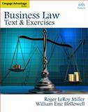 Business Law : Text and Exercises, Miller, Roger LeRoy and Hollowell, William E., 0324786166