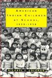 American Indian Children at School, 1850-1930, Coleman, Michael C., 0878056165