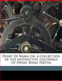 Heart of Rama; or, a Collection of the Instructive Teachings of Swami Rama Tirth, Swami Rama Tirtha, 1149386169