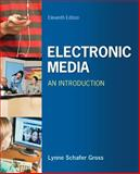 Electronic Media: an Introduction, Gross, Lynne Schafer, 0073526169