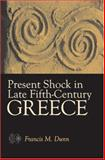 Present Shock in Late Fifth-Century Greece, Dunn, Francis M., 0472116169