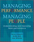 Managing Performance, Managing People : Understanding and Improving Team Performance, Ainsworth, Murray and Smith, Neville, 1740096169