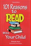 101 Reasons to Read with Your Child, Star, Brenda, 1884886167