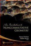 An Invitation to Noncommutative Geometry, Masoud Khalkhali, 981270616X