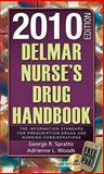 Delmar Nurse's Drug Handbook 2010 Edition, Spratto, George R. and Woods, Adrienne L., 1439056161