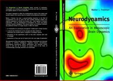 Neurodynamics : An Exploration in Mesoscopic Brain Dynamics, Freeman, Walter J., 1852336161