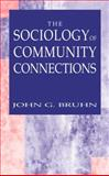 The Sociology of Community Connections, Bruhn, John G., 0306486164