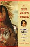 The Red Man's Bones, Benita Eisler, 0393066169