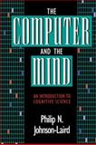 The Computer and the Mind, Philip N. Johnson-Laird, 0674156161