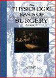 The Physiologic Basis of Surgery, , 0683066161